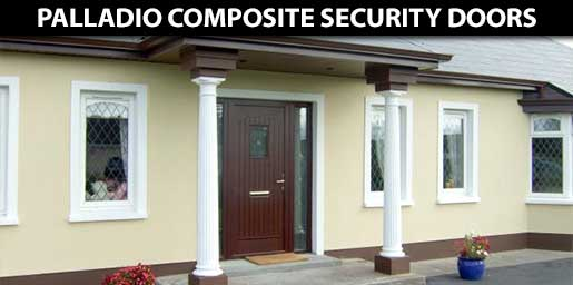 Palladio Composite Security Doors for your home in Dublin, Ballyfermot, Lucan, Tallaght, Clondalkin, Rathfarnham, Castleknock, Dundrum, South Dublin, North Dublin, West Dublin