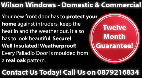 Secure Doors from Wilson Windows in Dublin. Your new front door has to protect your home against intruders, keep the heat in and the weather out. It also has to look beautiful. Secure! Well Insulated! Weatherproof! Every Palladio Composite Door is moulded from a real oak pattern. in Dublin, Ballyfermot, Lucan, Tallaght, Clondalkin, Rathfarnham, Castleknock, Dundrum, South Dublin, North Dublin, West Dublin